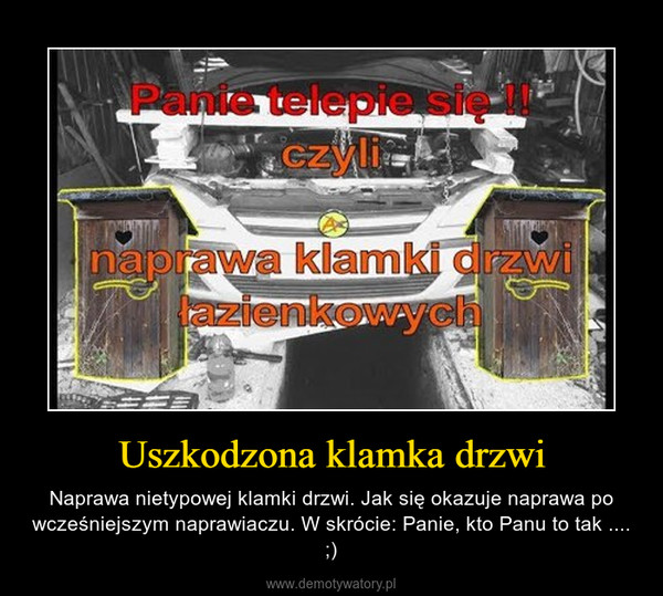 Uszkodzona klamka drzwi – Naprawa nietypowej klamki drzwi. Jak się okazuje naprawa po wcześniejszym naprawiaczu. W skrócie: Panie, kto Panu to tak .... ;)