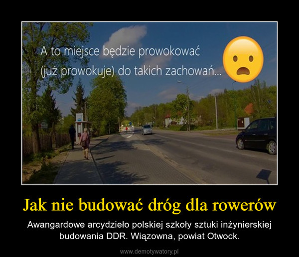 Jak nie budować dróg dla rowerów – Awangardowe arcydzieło polskiej szkoły sztuki inżynierskiej budowania DDR. Wiązowna, powiat Otwock.