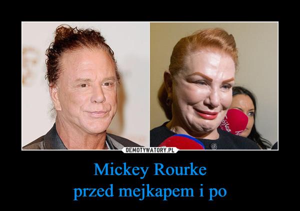Mickey Rourkeprzed mejkapem i po –
