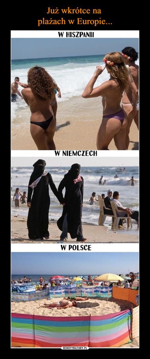 Już wkrótce na  plażach w Europie...