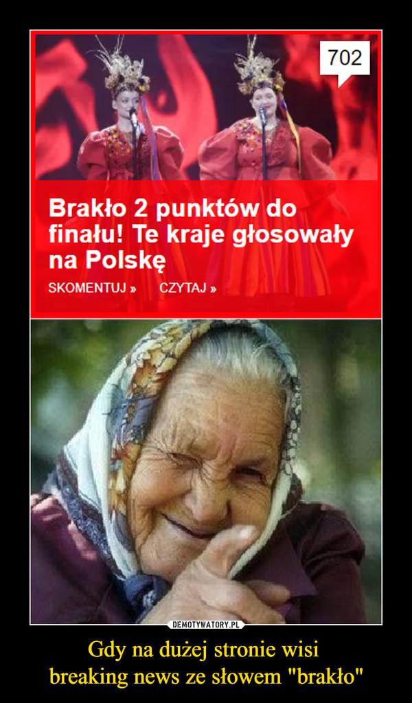"""Gdy na dużej stronie wisi breaking news ze słowem """"brakło"""" –  Brakło 2 punktów do finału! Te kraje głosowały na Polskę"""