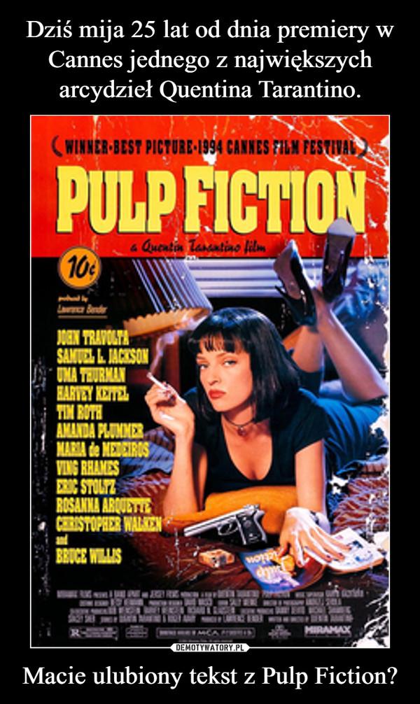 Macie ulubiony tekst z Pulp Fiction? –