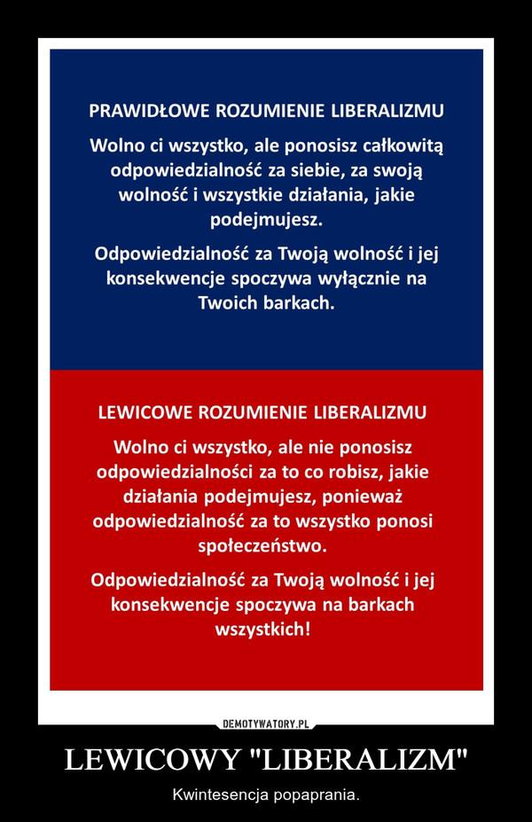 """LEWICOWY """"LIBERALIZM"""" – Kwintesencja popaprania."""