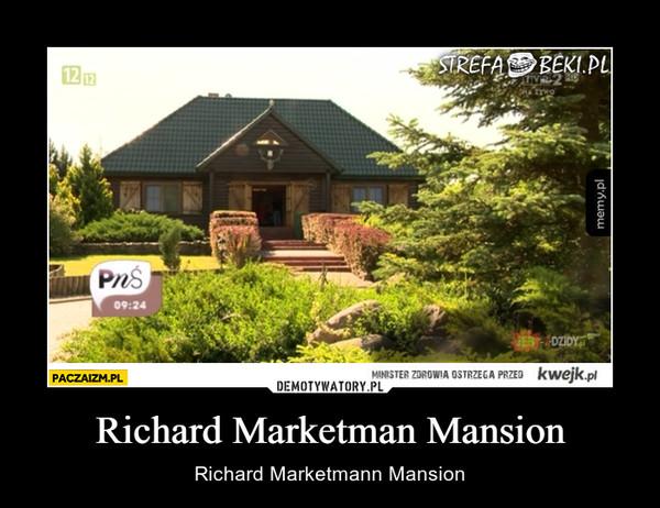 Richard Marketman Mansion – Richard Marketmann Mansion