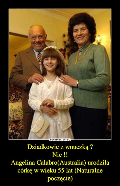 Dziadkowie z wnuczką ? Nie !! Angelina Calabro(Australia) urodziła córkę w wieku 55 lat (Naturalne poczęcie)