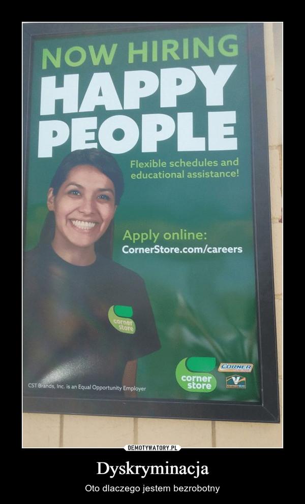 Dyskryminacja – Oto dlaczego jestem bezrobotny