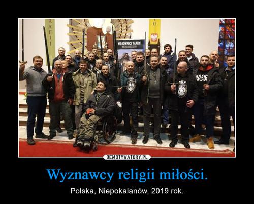 Wyznawcy religii miłości.