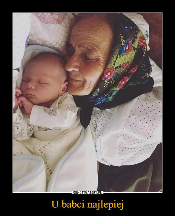 U babci najlepiej –