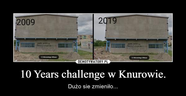 10 Years challenge w Knurowie. – Dużo sie zmieniło...