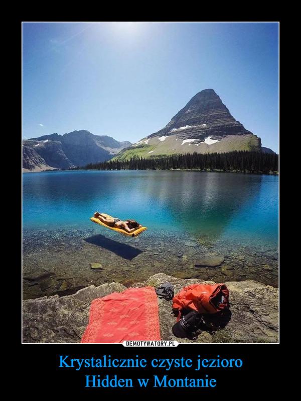 Krystalicznie czyste jezioroHidden w Montanie –