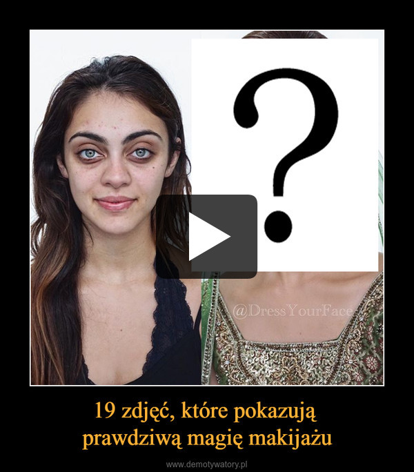 19 zdjęć, które pokazują prawdziwą magię makijażu –
