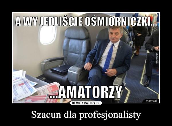 Szacun dla profesjonalisty –