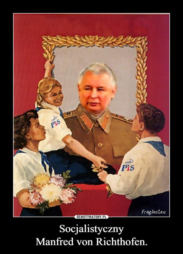 SocjalistycznyManfred von Richthofen. –