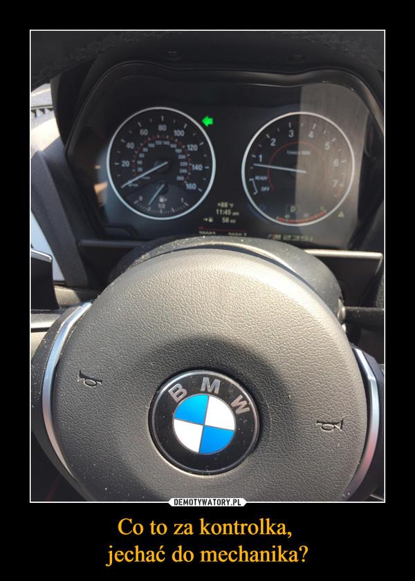 Co to za kontrolka, jechać do mechanika? –