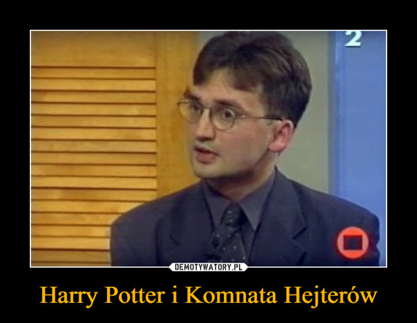 Harry Potter i Komnata Hejterów –