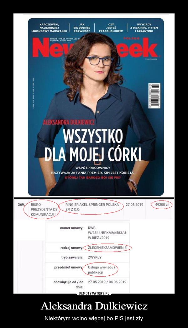 Aleksandra Dulkiewicz – Niektórym wolno więcej bo PiS jest zły