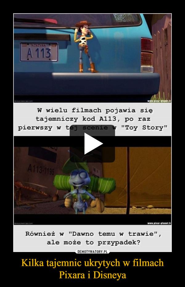 Kilka tajemnic ukrytych w filmach Pixara i Disneya –