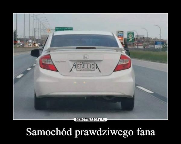 Samochód prawdziwego fana –