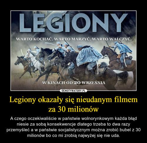 Legiony okazały się nieudanym filmem za 30 milionów