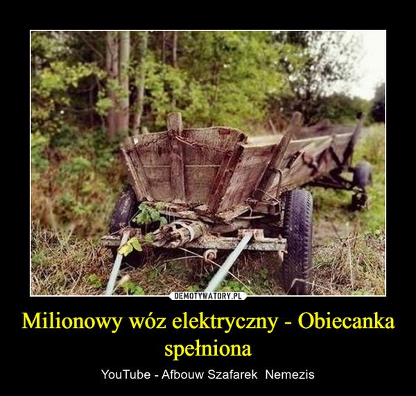 Milionowy wóz elektryczny - Obiecanka spełniona – YouTube - Afbouw Szafarek  Nemezis