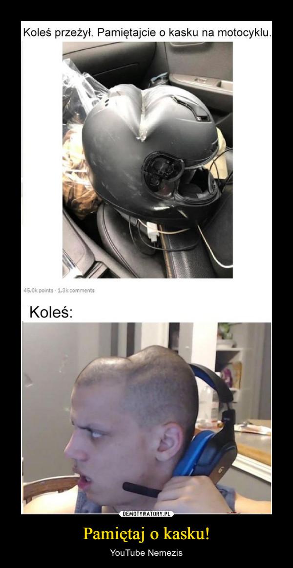 Pamiętaj o kasku! – YouTube Nemezis