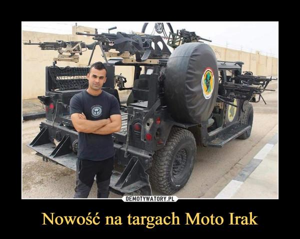 Nowość na targach Moto Irak –