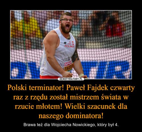 Polski terminator! Paweł Fajdek czwarty raz z rzędu został mistrzem świata w rzucie młotem! Wielki szacunek dla naszego dominatora!