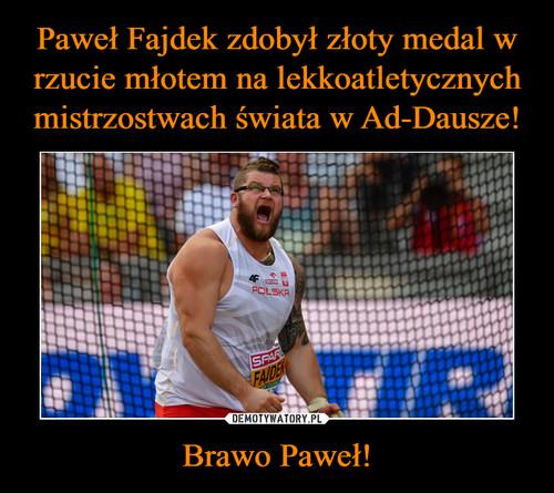 Paweł Fajdek zdobył złoty medal w rzucie młotem na lekkoatletycznych mistrzostwach świata w Ad-Dausze! Brawo Paweł!