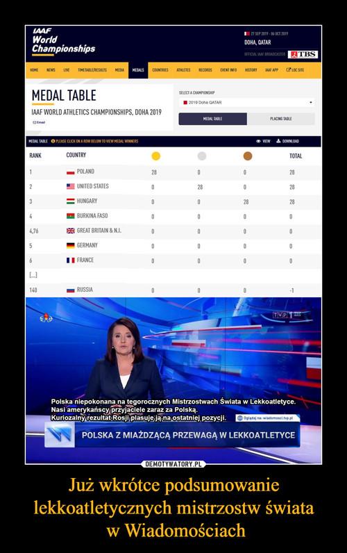 Już wkrótce podsumowanie lekkoatletycznych mistrzostw świata  w Wiadomościach