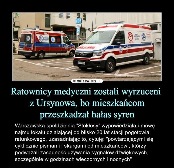 Ratownicy medyczni zostali wyrzuceni  z Ursynowa, bo mieszkańcom przeszkadzał hałas syren