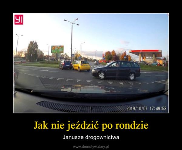 Jak nie jeździć po rondzie – Janusze drogownictwa