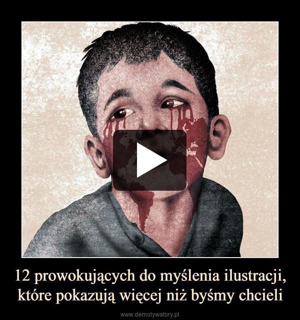 12 prowokujących do myślenia ilustracji, które pokazują więcej niż byśmy chcieli –