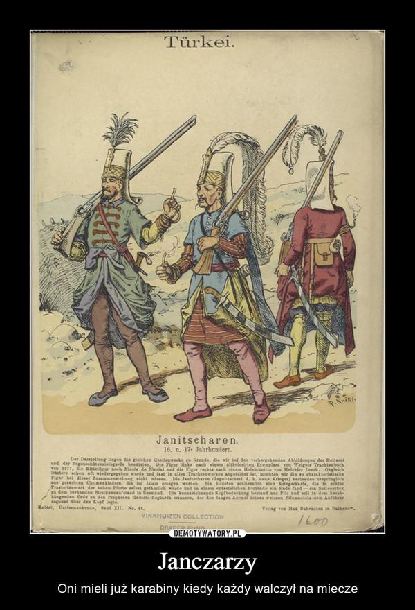 Janczarzy – Oni mieli już karabiny kiedy każdy walczył na miecze