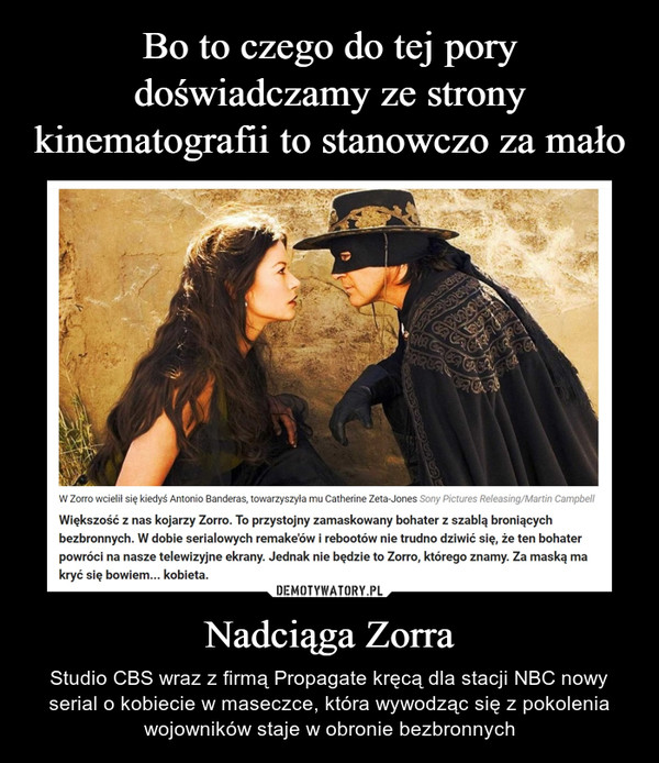 Nadciąga Zorra – Studio CBS wraz z firmą Propagate kręcą dla stacji NBC nowy serial o kobiecie w maseczce, która wywodząc się z pokolenia wojowników staje w obronie bezbronnych