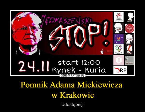 Pomnik Adama Mickiewicza w Krakowie – Udostępnij!