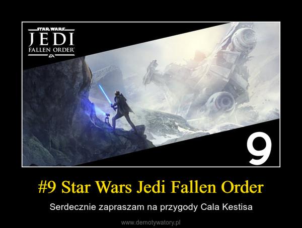 #9 Star Wars Jedi Fallen Order – Serdecznie zapraszam na przygody Cala Kestisa