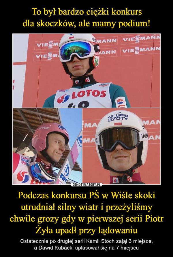 Podczas konkursu PŚ w Wiśle skoki utrudniał silny wiatr i przeżyliśmy chwile grozy gdy w pierwszej serii Piotr Żyła upadł przy lądowaniu – Ostatecznie po drugiej serii Kamil Stoch zajął 3 miejsce,a Dawid Kubacki uplasował się na 7 miejscu