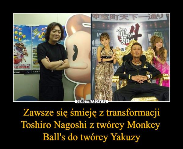 Zawsze się śmieję z transformacji Toshiro Nagoshi z twórcy Monkey Ball's do twórcy Yakuzy –