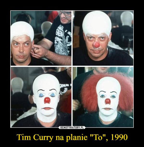 "Tim Curry na planie ""To"", 1990 –"
