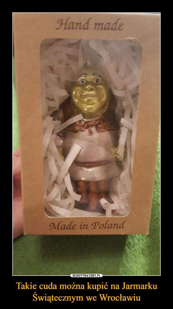 Takie cuda można kupić na Jarmarku Świątecznym we Wrocławiu –