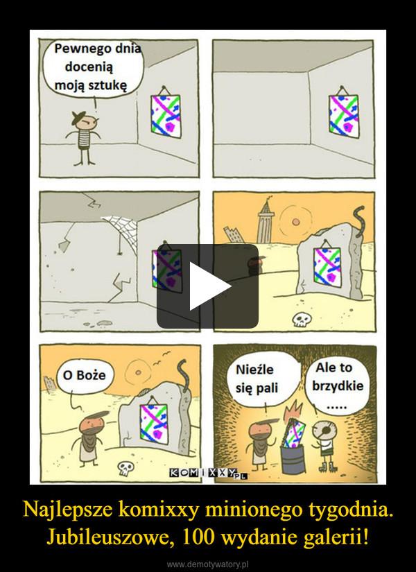 Najlepsze komixxy minionego tygodnia.Jubileuszowe, 100 wydanie galerii! –