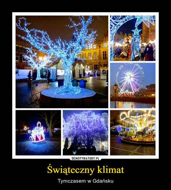 Świąteczny klimat – Tymczasem w Gdańsku