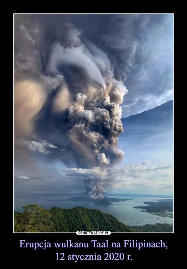 Erupcja wulkanu Taal na Filipinach,12 stycznia 2020 r. –