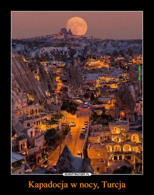 Kapadocja w nocy, Turcja