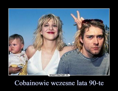 Cobainowie wczesne lata 90-te