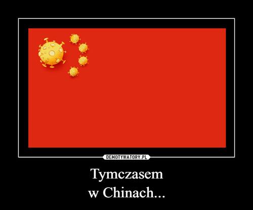 Tymczasem w Chinach...