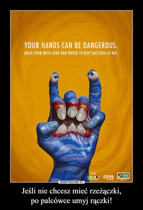 Jeśli nie chcesz mieć rzeżączki, po palcówce umyj rączki!