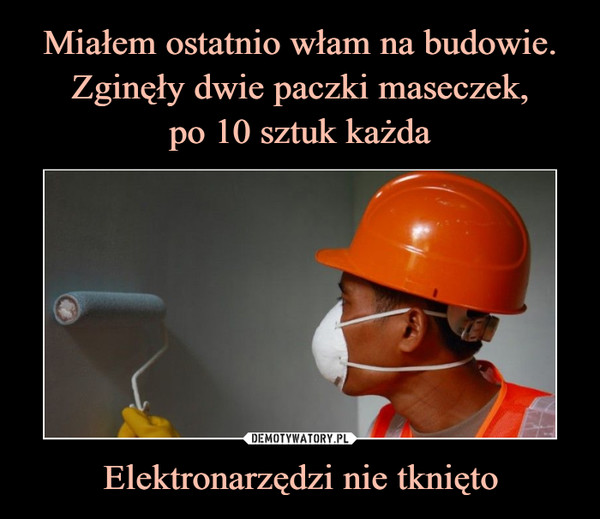 Elektronarzędzi nie tknięto –