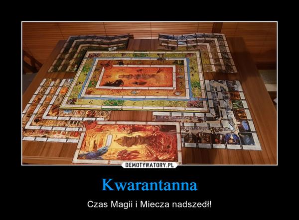 Kwarantanna – Czas Magii i Miecza nadszedł!