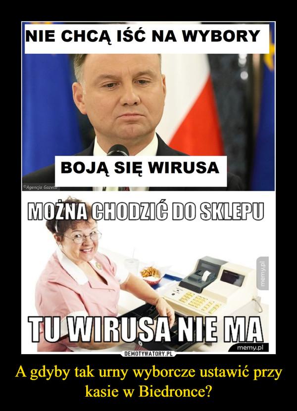 A gdyby tak urny wyborcze ustawić przy kasie w Biedronce? –